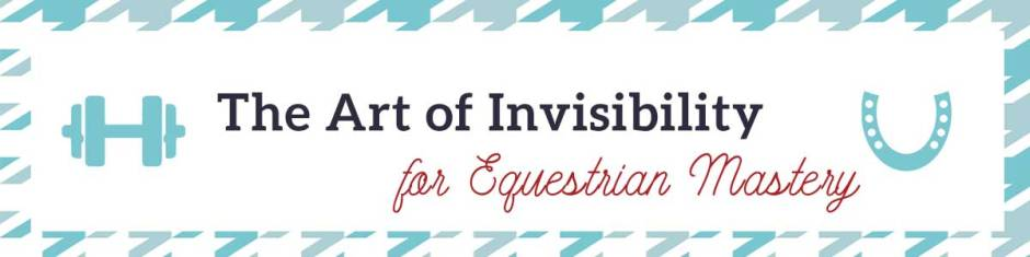 The Art of Invisibility for Equestrian Mastery